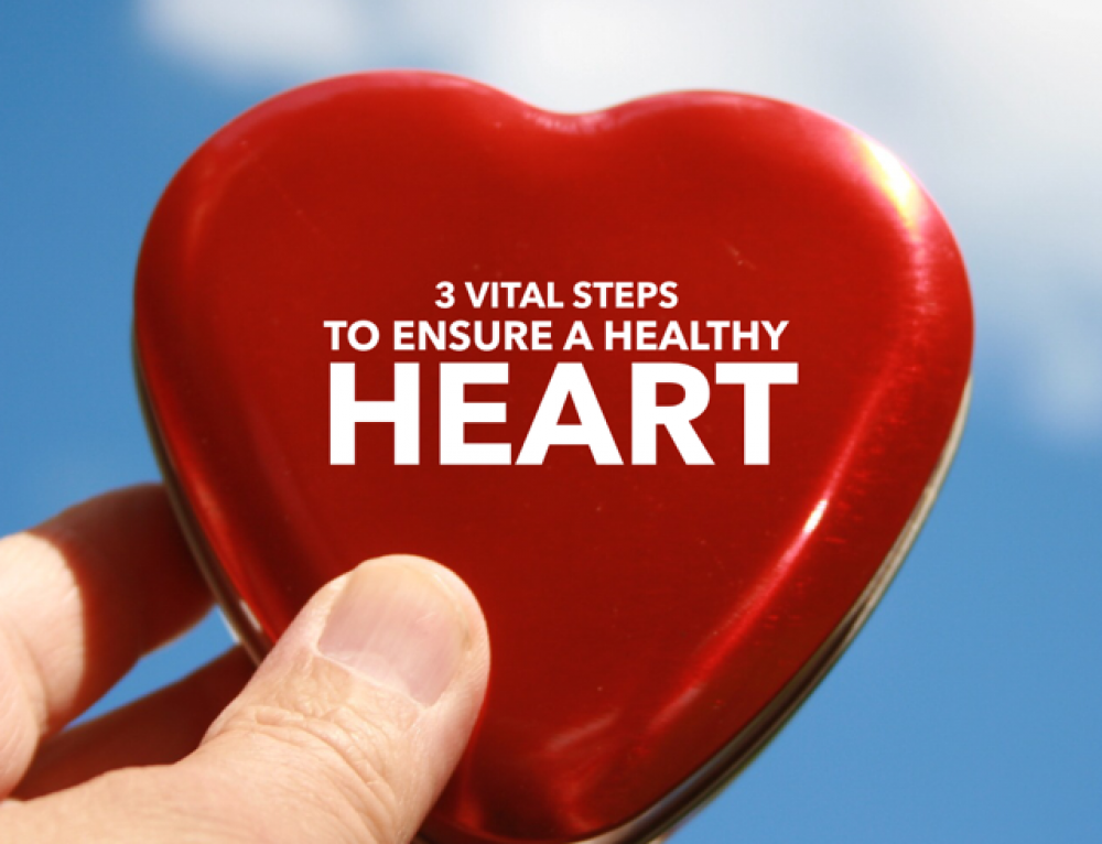 3 vital steps to ensure a healthy heart