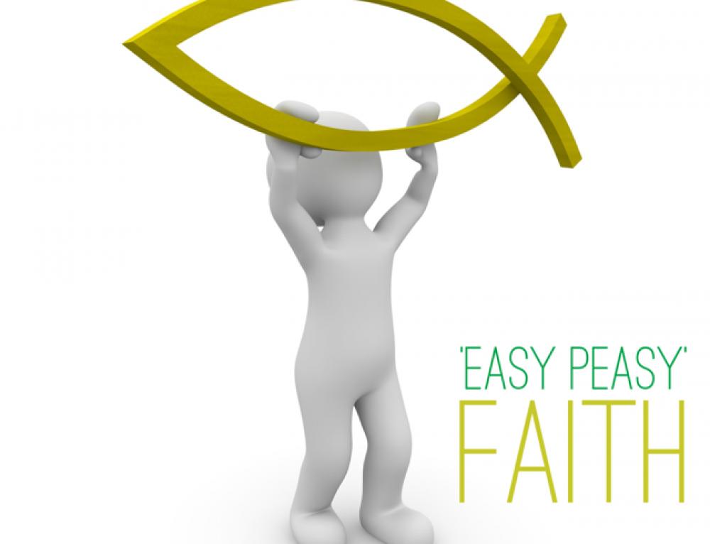 'Easy peasy' faith
