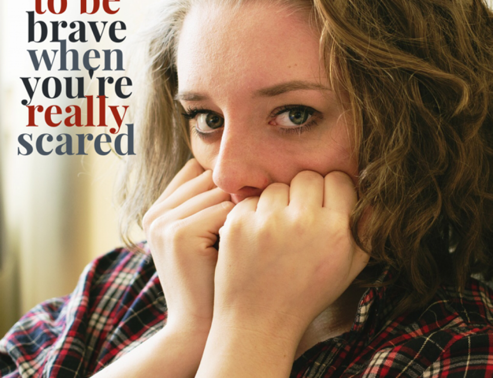 5 Ways to Be Brave When You're Really Scared