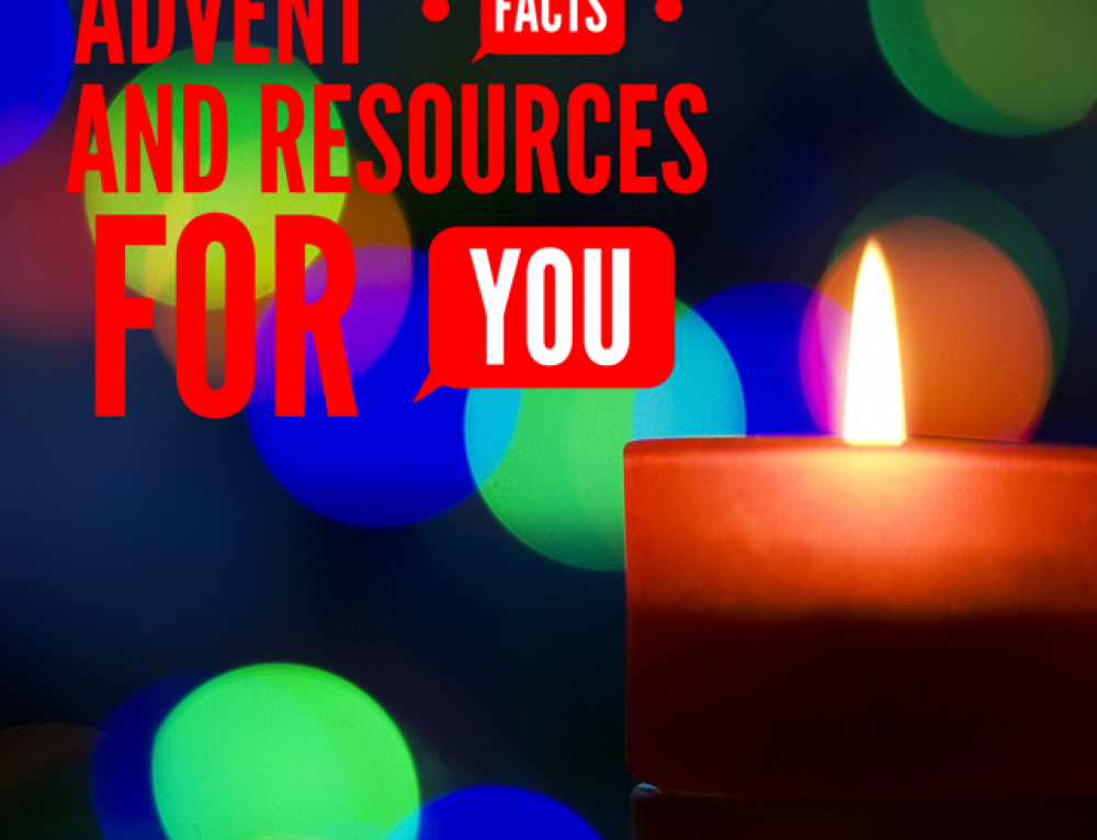 Advent facts and resources for you